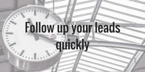Follow up your leads quickly
